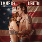 Lana Del Rey - Born To Die (EP)