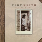 Toby Keith - Greatest Hits Volume One