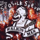 Seasick Steve - Walkin' Man: The Best Of Seasick Steve