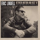 Eric Lindell - Between Motion And Rest