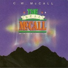 C.W. Mccall - The Real McCall An American Storyteller