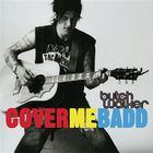 Butch Walker - Cover Me Badd (EP)