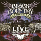 Black Country Communion - Live Over Europe CD1