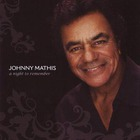 Johnny Mathis - A Night To Remember