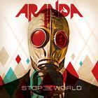Aranda - Stop The World