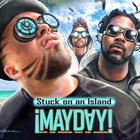 Mayday - Stuck On An Island