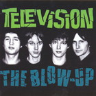 Television - The Blow-Up CD1