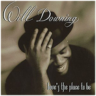 Will Downing - Love's The Place To Be