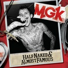 Machine Gun Kelly - Half Naked & Almost Famous (EP)