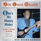 Joe Louis Walker - She's My Money Maker