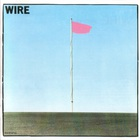 Wire - Pink Flag (Japanese Limited Edition)