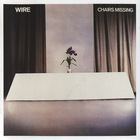Wire - Chairs Missing (Reissued)