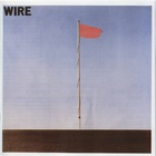 Wire - Pink Flag (Reissued)