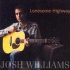 Josh WIlliams - Lonesome Highway