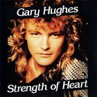 Gary Hughes - Strength Of Heart
