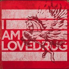 Best Of I Am Lovedrug