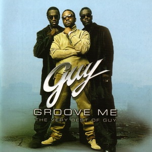 Groove Me: The Very Best Of Guy