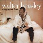 Walter Beasley - Tonight We Love
