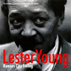 Lester Young - Kansas City Swing