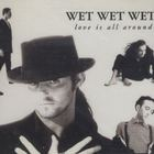 Wet Wet Wet - Love is All Around (CDS)