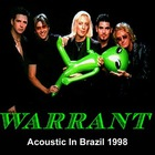 Warrant - Acoustic In Brazil (Live)