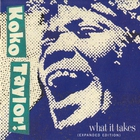 Koko Taylor - What It Takes: The Chess Years (Expanded Edition)