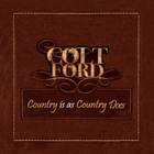 Colt Ford - Country Is As Country Does (EP)