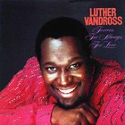 Luther Vandross - Forever, For Always, For Love