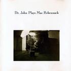 Dr. John - Dr. John Plays Mac Rebennack Vol. 1