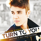 Justin Bieber - Turn to You (Mother's Day Dedication) (CDS)