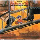 James Horner - An American Tail: Music From The Motion Picture Soundtrack