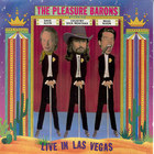 Mojo Nixon - The Pleasure Barons: Live In Las Vegas (With Dave Alvin & Country Dick Montana)