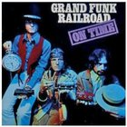 Grand Funk Railroad - On Time (Remastered 2002)