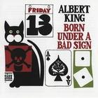 Albert King - Born Under A Bad Sign (Remastered 2002)
