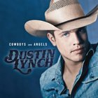 Dustin Lynch - Cowboys And Angels (CDS)