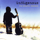 Indigenous - The Acoustic Sessions