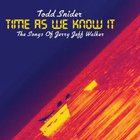 Todd Snider - Time As We Know It (The Songs Of Jerry Jeff Walker)