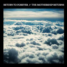 Return to Forever - The Mothership Returns CD1