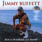 Jimmy Buffett - Beach House On The Moon