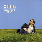 Oli Silk - The Limit's The Sky