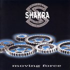 Shakra - Moving Force