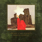Dead Can Dance - Spleen And Ideal (Remastered 2009)