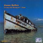 Jimmy Buffett - Living And Dying In 3/4 Time (Reissue 1990)