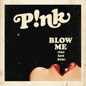 Blow Me (One Last Kiss) (Prod. By Greg Kurstin) (CDS)