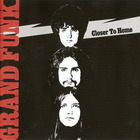 Grand Funk Railroad - Closer To Home (Remastered 2002)
