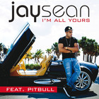 I'm All Yours (feat. Pitbull) (CDS)