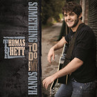 Thomas Rhett - Something to Do With My Hands (CDS)