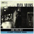 Ryan Adams - Live After Deaf: Stockholm CD3