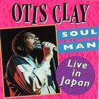 Otis Clay - Soul Man:  Live In Japan