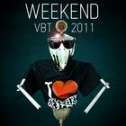 Weekend - VBT 2011